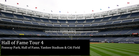 Hall of Fame Tour 4: Fenway Park, Hall of Fame, Yankee Stadium & Citi Field