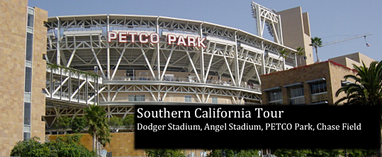 Southern California Tour: Dodger Stadium, Angel Stadium, PETCO Park & Chase Field